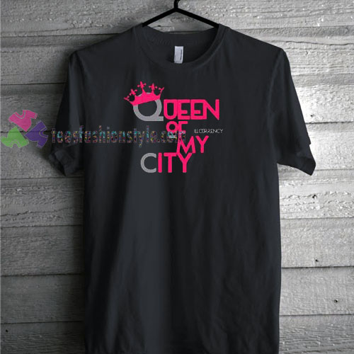 Queen of My City T-shirt gift