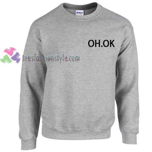 OH OK EXPRETION QUOTES sweater gift
