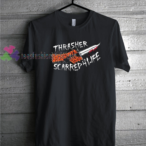 Thrasher scarred for life T Shirt gift