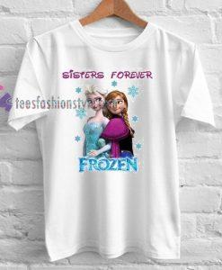 SISTER Forever Frozen Tshirt gift