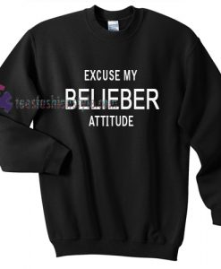 excuse my belieber attitude sweater gift