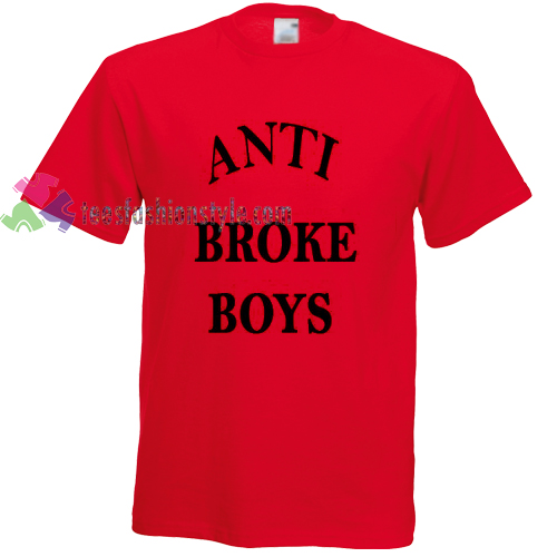 anti broke boys Tshirt gift