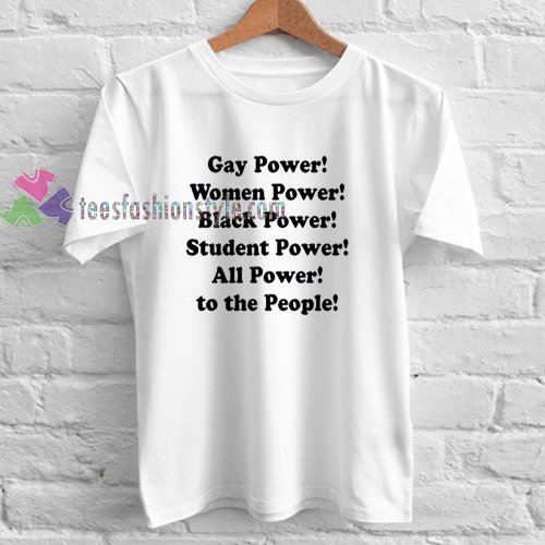 gay power women power black power Tshirt gift