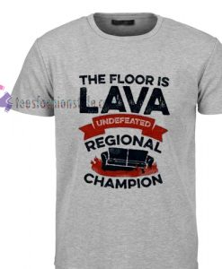 the floor is lava Tshirt gift