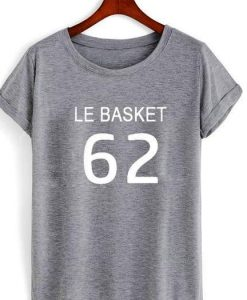Le Basket 62 quote Tshirt gift