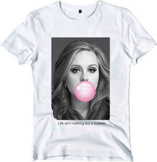 adele nothing but a bubble tee Tshirt gift