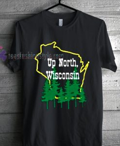 up north wisconsin logo Tshirt gift