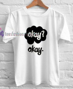 okay Tshirt gift