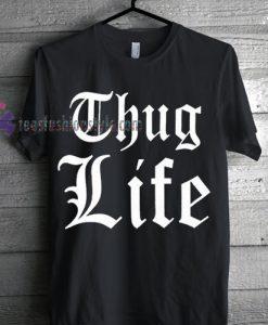 thug life Tshirt gift
