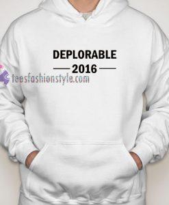 Deplorable 2016 hoodie gift