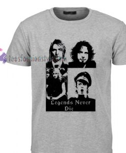 Legends never die tee Tshirt gift