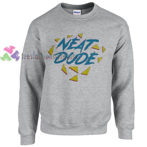 Neat Dude Sweater Gift Sweatshirt Unisex Adult