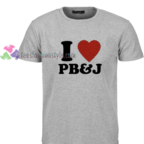 I Love Peanut Butter and Jelly PB&J Tshirt gift cool tee shirts