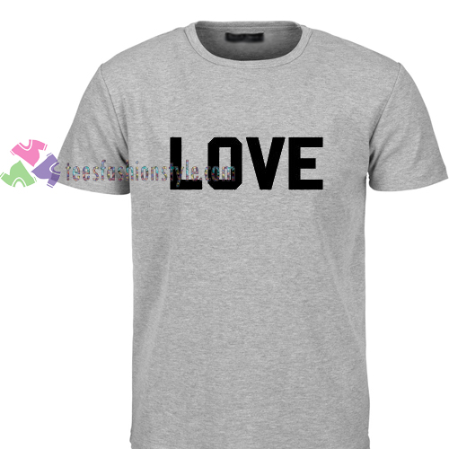 Love Tshirt gift cool tee shirts