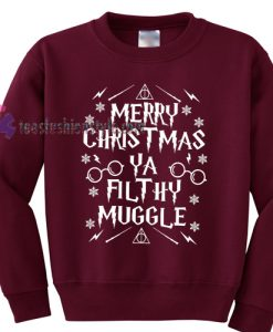 Merry Christmas Ya Filthy Muggle Harry Potter Hogwarts Sweatshirt Gift