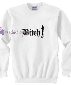 Women Bitch Sweatshirt