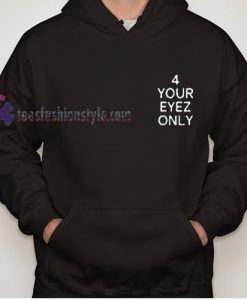 for your eyes only Hoodie gift cool tee shirts cool tee shirts for guys