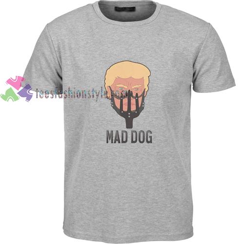 Mad Dog Trump Funny t shirt