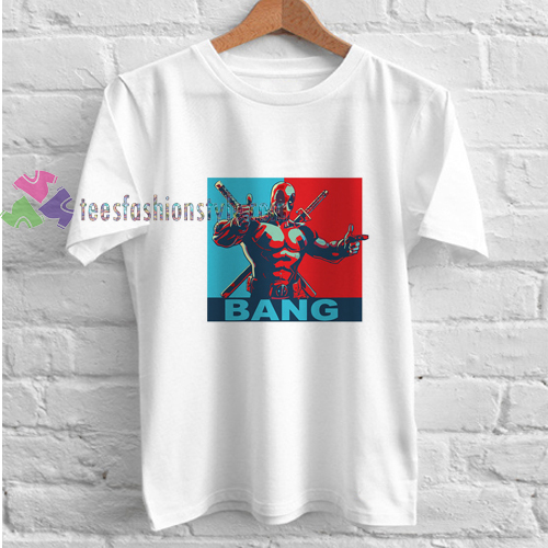 Deadpool Bang t shirt