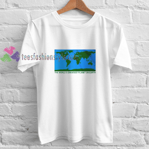 Greatest Planet t shirt