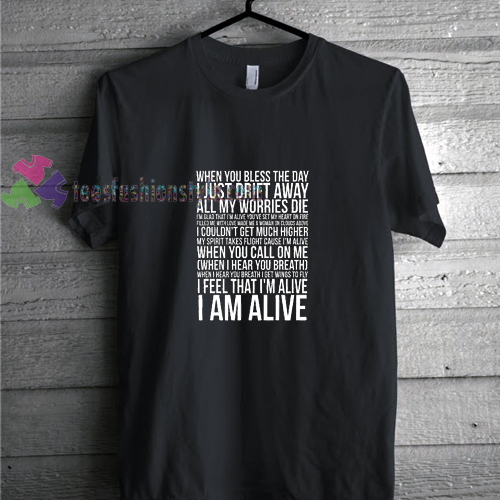 I am Alive t shirt