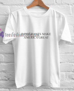 Immigrants America t shirt