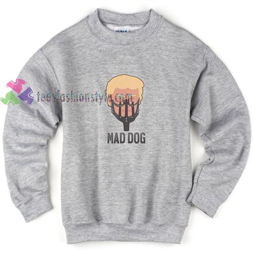 Mad Dog Trump Funny Sweatshirt