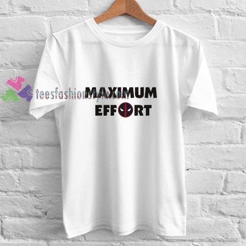 Maximum Effort t shirt