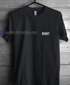 Right Font t shirt