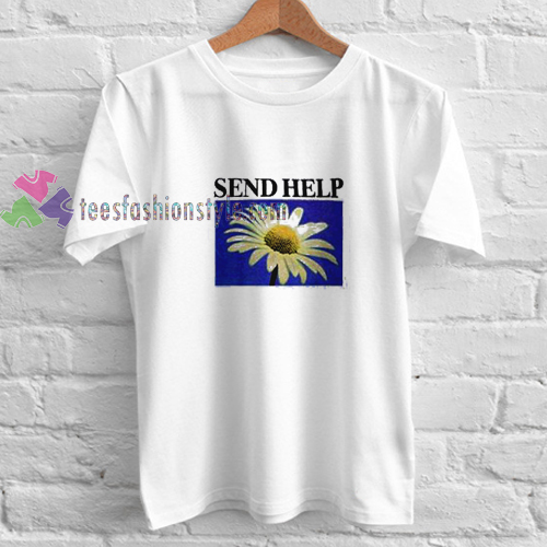 Send help t shirt gift tees unisex adult cool tee shirts for Order t shirts online cheap