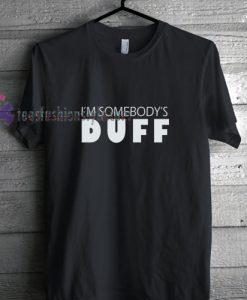 Somebody Duff t shirt