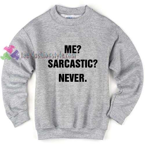 Sarcastic Never Sweatshirt