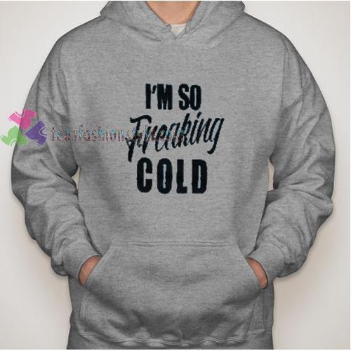 Freaking Cold Hoodie