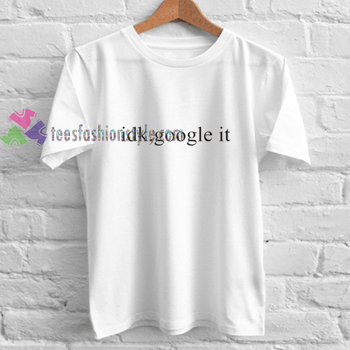 Google It t shirt