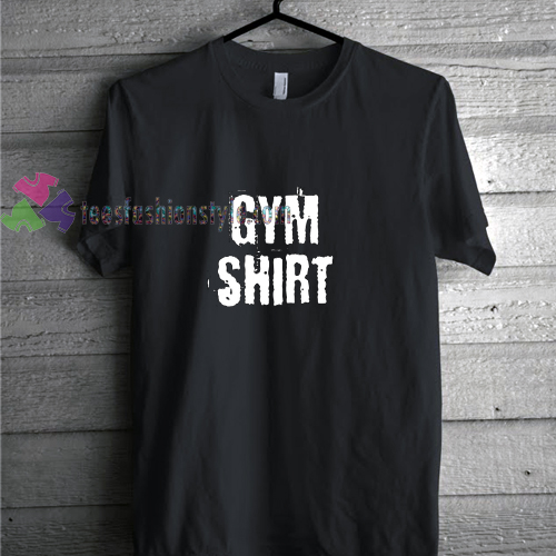 Gym Shirt t shirt