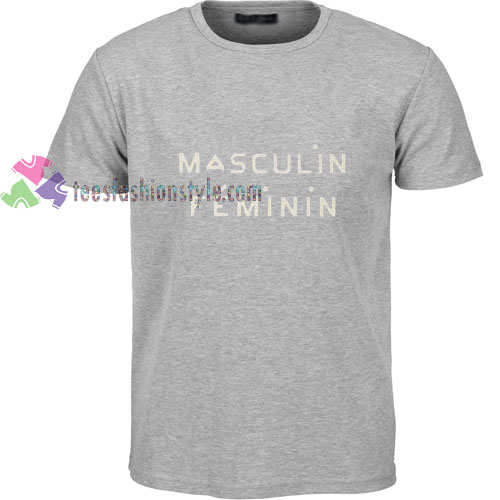 Masculin Feminim t shirt