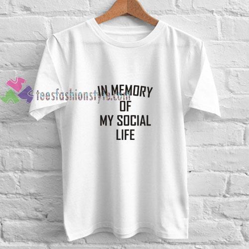 Memory Social Life t shirt