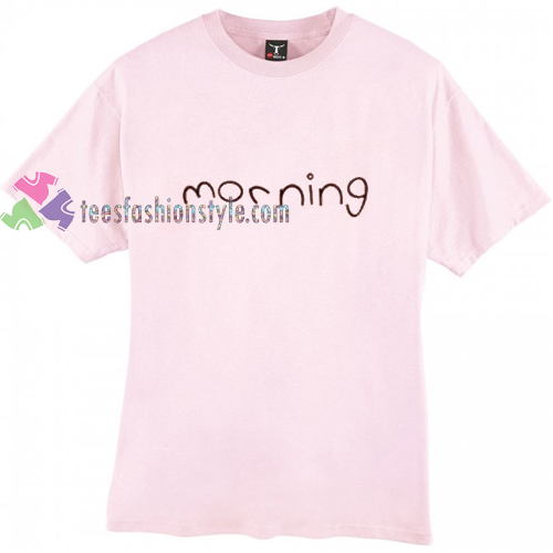 Morning Font t shirt