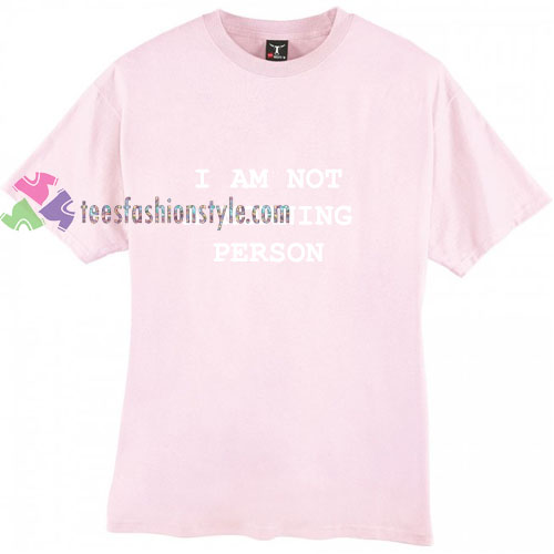 Morning Person t shirt