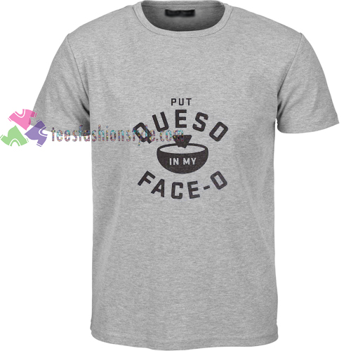 Queso Face t shirt