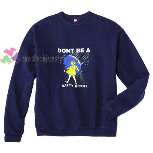 Salty Bitch Sweatshirt
