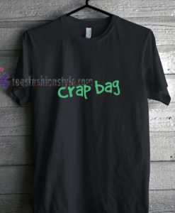 Crap Bag t shirt