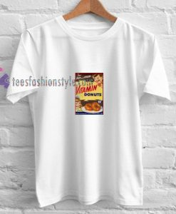 Vitamin Donuts t shirt