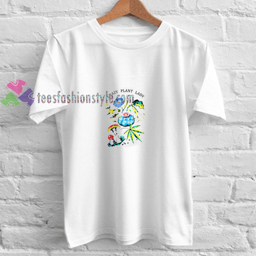 d12000a156 Crazy Plant Lady t shirt gift tees unisex adult cool tee shirts buy ...