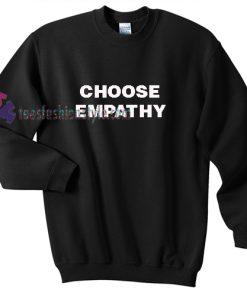 Choose Empathy Sweatshirt