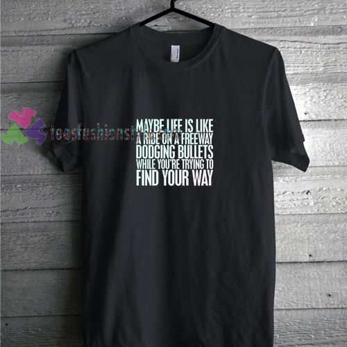 Find Your Way t shirt