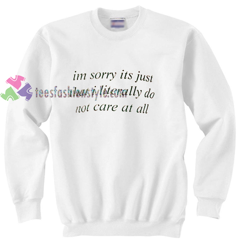 Not Care at All Sweatshirt