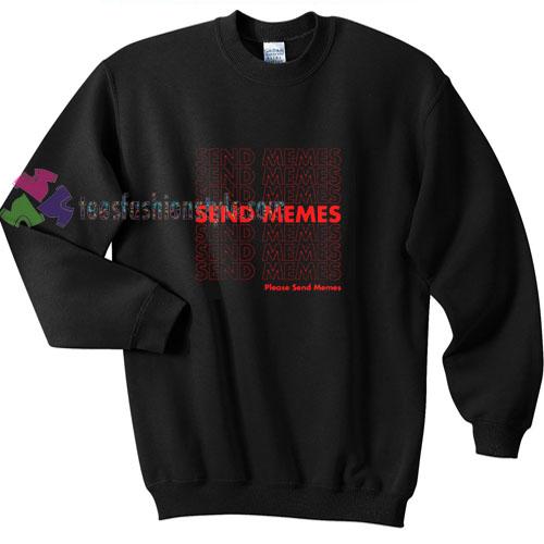 Send Memes Sweatshirt