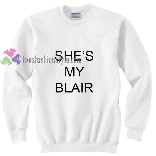 She's My Blair Sweatshirt