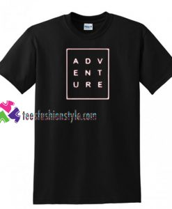 Adventure T Shirt gift tees unisex adult cool tee shirts